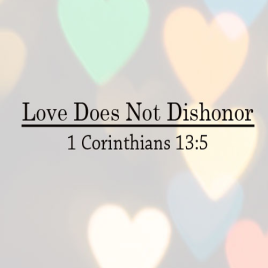 love does not dishonor