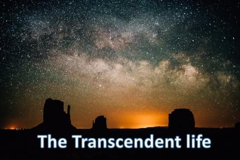Transcendent life