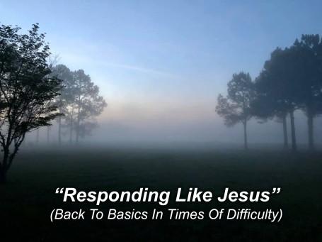 responding like Jesus