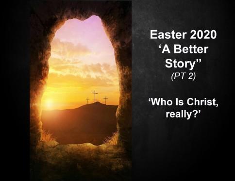 Easter 2020 A Better Story PT 2